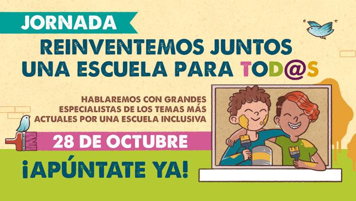 Jornada 'Reinventemos Juntos una Escuela para Todos', 28 de Octubre, ¡Apúntate ya!