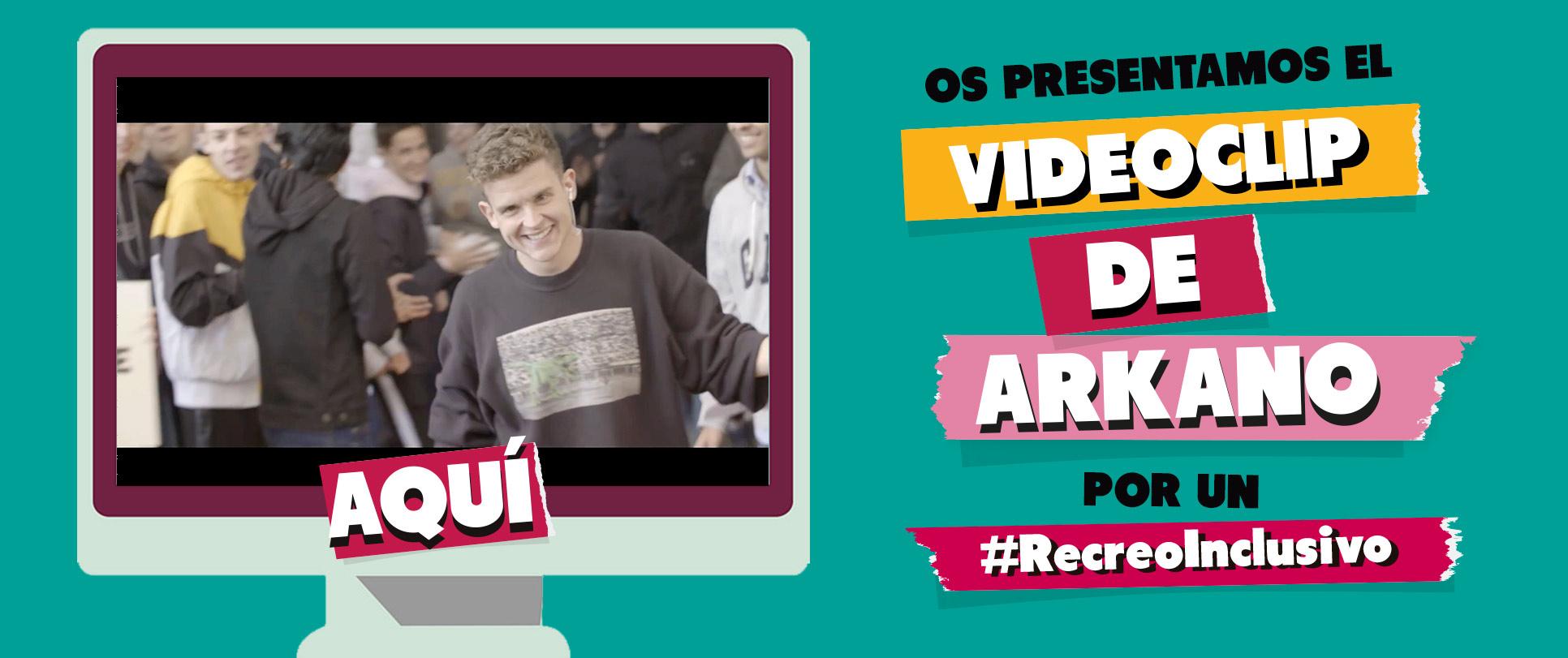 Os presentamos el videoclip de Arkano por un recreo inclusivo