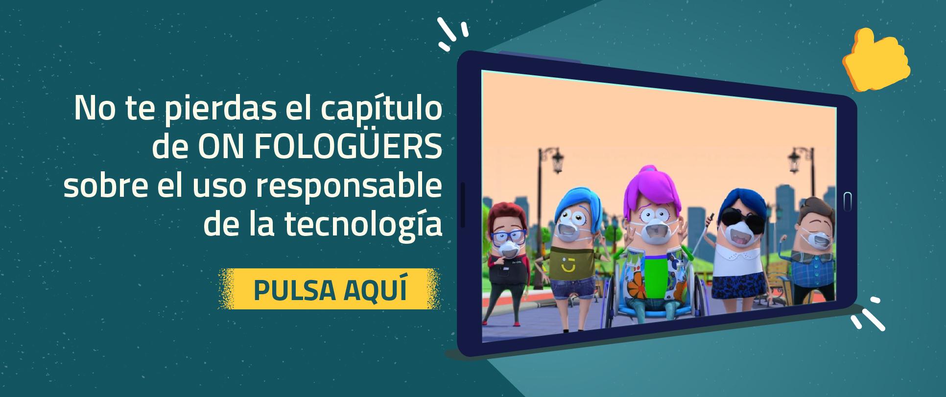 """No te pierdas el capítulo de """"On Follogüers"""" sobre el uso responsable de la tecnología"""
